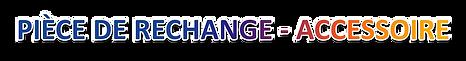 PIECES DE RECHANGE - ACCESOIRE site.png