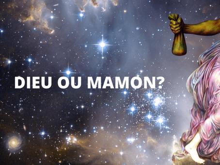 Dieu ou Mamon ?