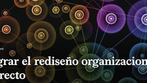 Lograr el rediseño organizacional correcto.