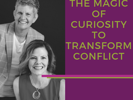 The Magic of Curiosity to Transform Conflict