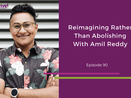 Reimagining Rather Than Abolishing With Amil Reddy