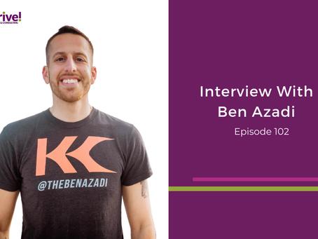 Interview With Ben Azadi