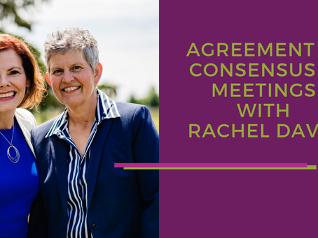 Agreement Vs Consensus in Meetings with Rachel Davey