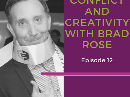 Conflict and Creativity with Brad Rose