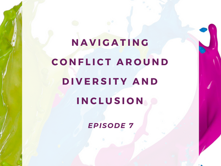 Navigating Conflict around Diversity and Inclusion