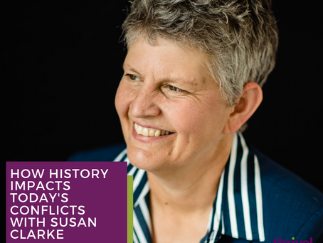 How History Impacts Today's Conflicts with Susan Clarke