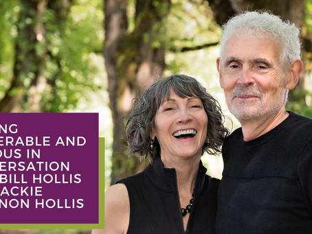 Staying Vulnerable and Curious in Conversation with Bill Hollis and Jackie Shannon Hollis