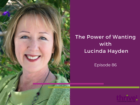 The Power of Wanting with Lucinda Hayden