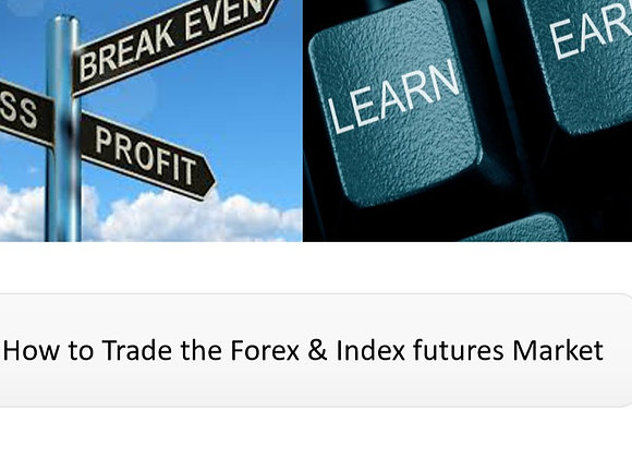 How to trade the Forex & Index Futures Market