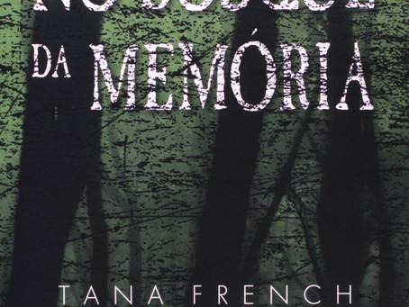 """Resenha do Mistério: """"No bosque da memória"""", de Tana French"""