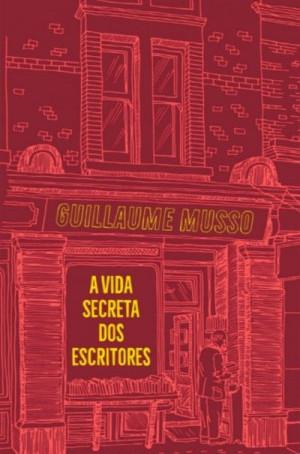 Resenhas de Mistério: A Vida Secreta dos Escritores, de Guillaume Musso