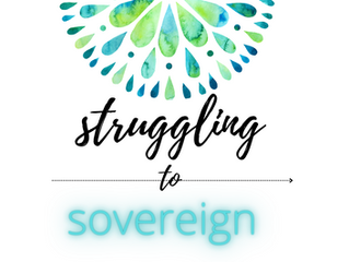 How to Go From Struggling to Sovereign Sensitive