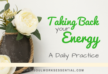 Taking Back Your Energy - A Daily Practice