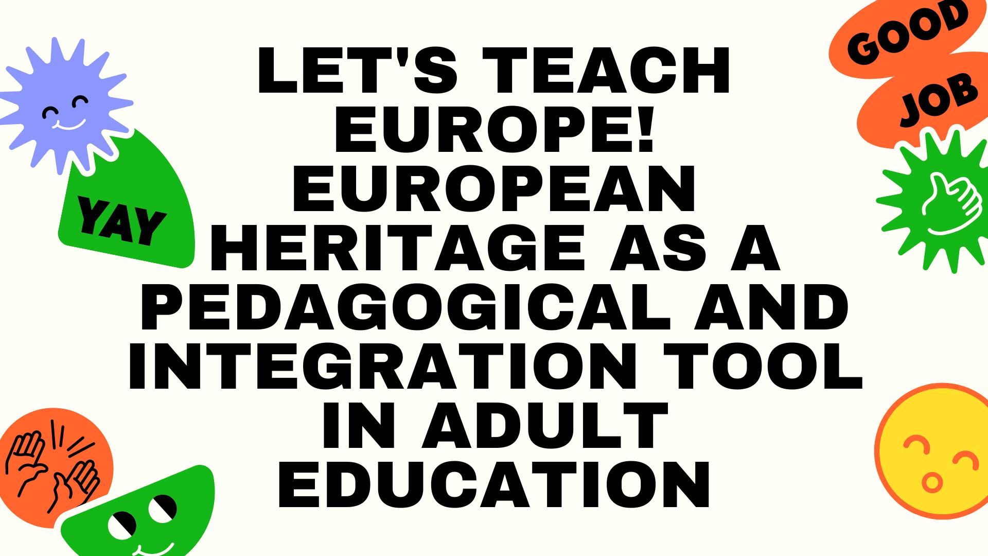 Let's teach Europe! European Heritage as