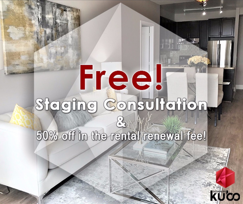 Check this great deal!!!Free staging consultation plus 50% discount off the rental renewal fee!!! Design By Kubo