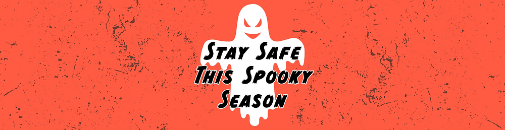 Stay safe this spooky season sign