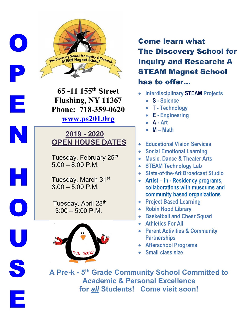 Open House for PS 201 will be held on March 31st and April 28th, from 3:00 to 5:00 PM.