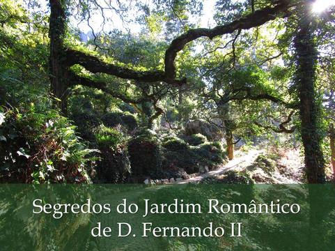 Segredos do Jardim Romântico de D. Fernando II