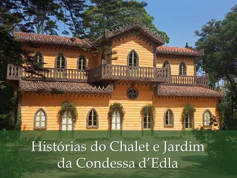 Histórias do Chalet e Jardim da Condessa d'Edla
