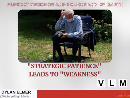"""Strategic Patience"" Leads to ""Weakness"""