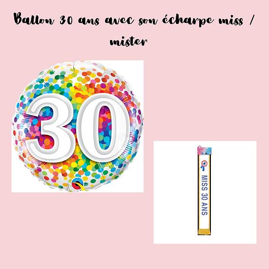 Box Ballon 30 ans & son écharpe miss / mister