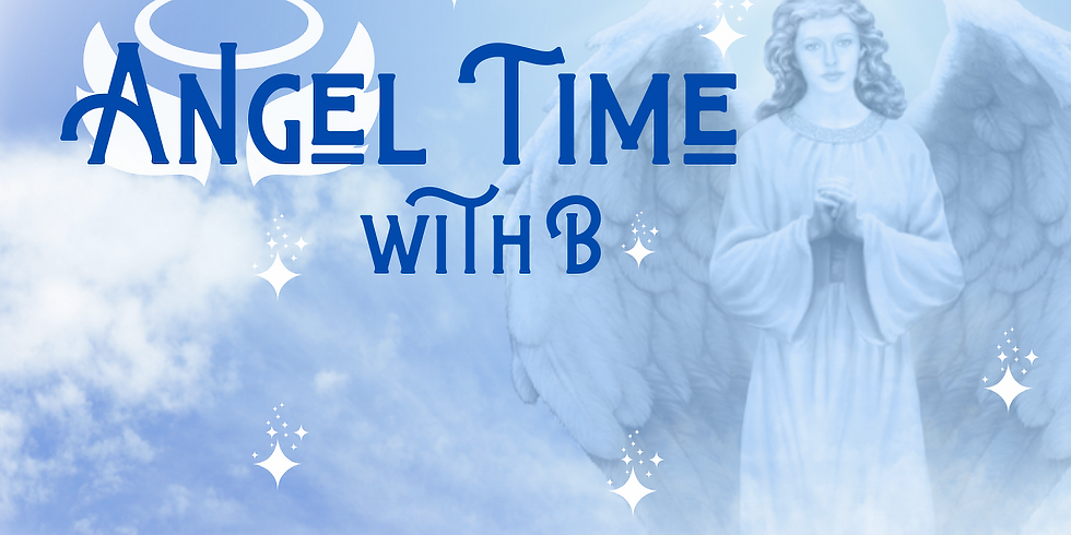 Angel Time with B - Tuesday, August 11 - Morning session