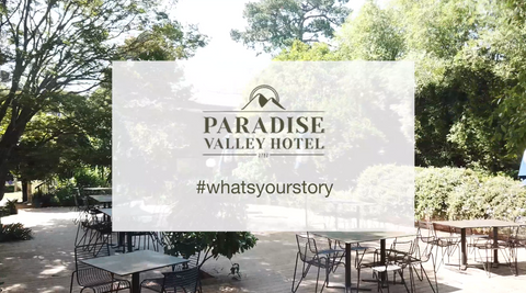 Paradise Valley Hotel - What's Your Story Series