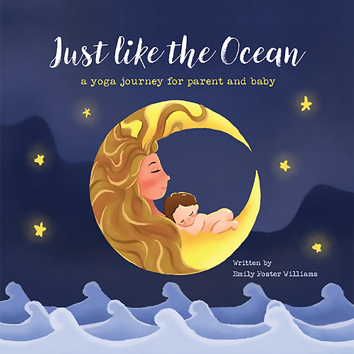 Just Like the Ocean: a yoga journey for parent and baby