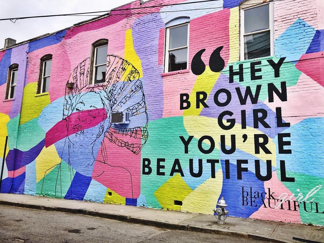 Black Girl Beautiful Collective, Hey Brown Girl You're Beautiful, 2020, Acrylic on Wall, Peter's Street Station