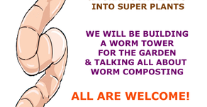 WORM TOWER WORKSHOP ON 10/12/2019 @ 1PM
