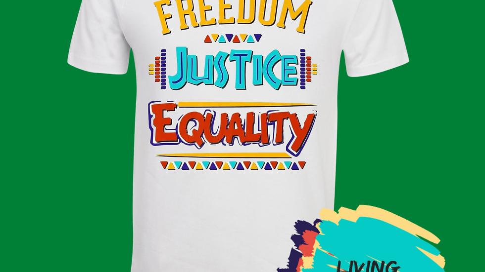 Freedom, Justice Equality Tshirt