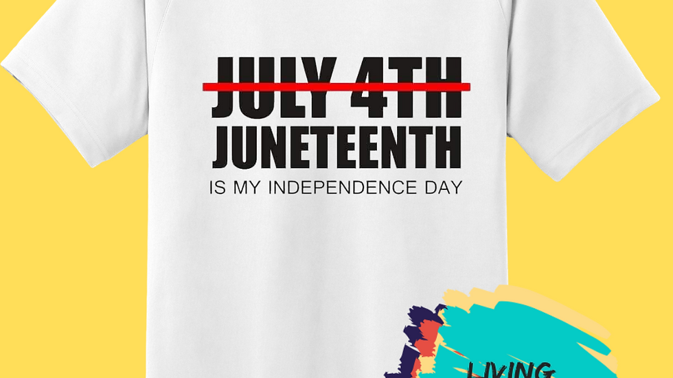 JUNETEENTH IS MY INDEPENDENCE DAY (WHITE)