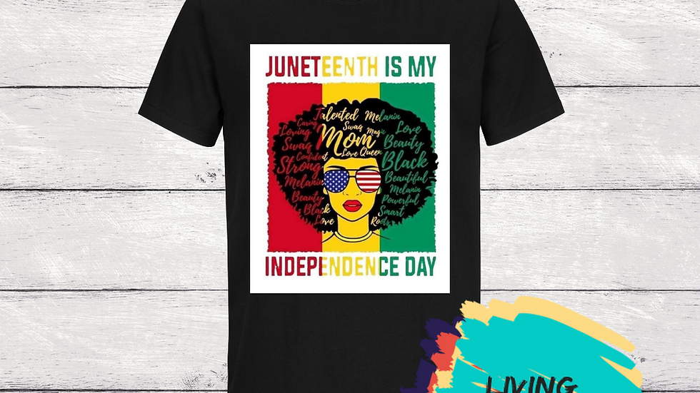 Juneteenth is My Independence Day (Shades)