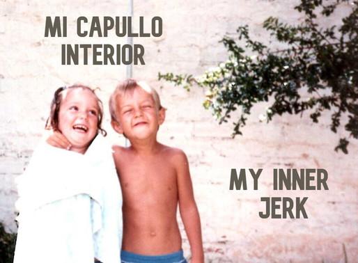 MY INNER JERK / MI CAPULLO INTERIOR