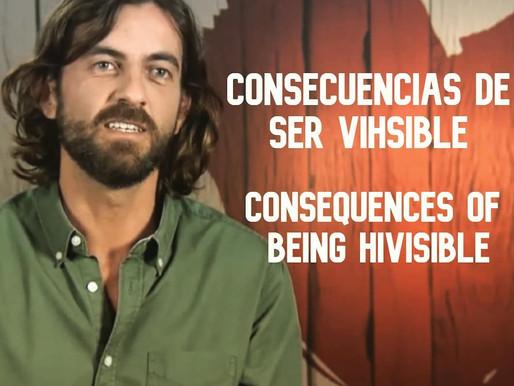 CONSECUENCIAS DE SER VIHSIBLE /      CONSEQUENCES OF BEING HIVISIBLE
