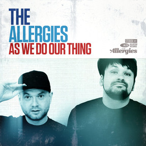 The Allergies - As We Do Our Thing