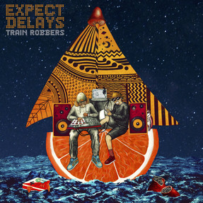 Fresh Train Robbers EP 'Expect Delays' is London lyrical, sharp comical, and laidback philos