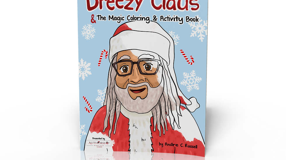 Dreezy Claus and the Magic Coloring  & Activity Book
