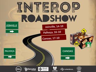 Veja como foi o Interop Road Show!