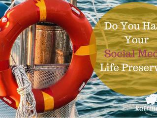 Do You Have Your Social Media Life Preserver?