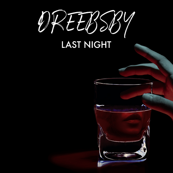 Dreebsby - Last Night (Single Artwork).p