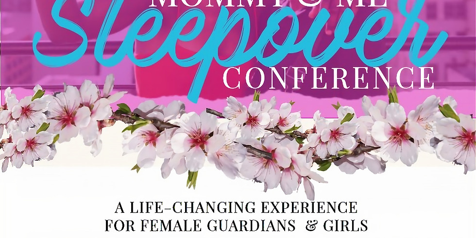 Mommy & Me Sleepover Conference