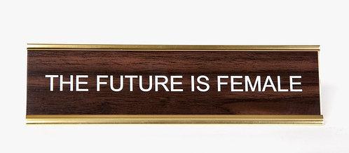 """The Future is Female"" Desk Plate"