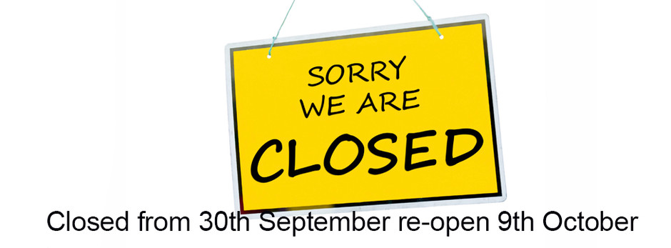We're closed for refit: 30th September and re-open 9th October