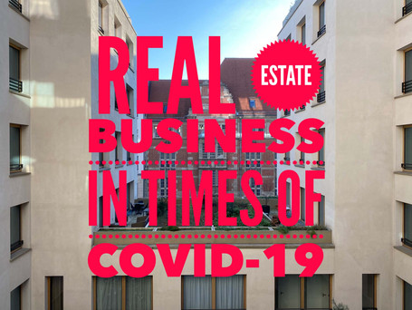 REAL ESTATE BUSINESS IN TIMES OF COVID-19