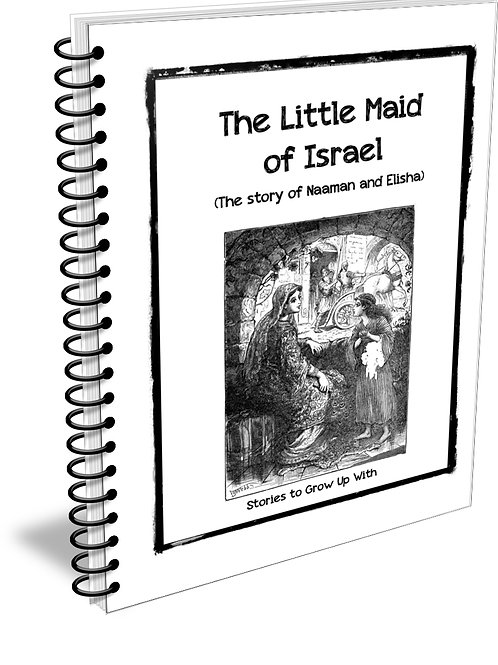 The Little Maid of Israel; The Story of Naaman and Elisha