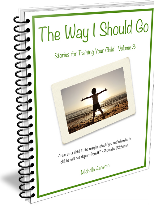 The Way I Should Go: Stories for Training Your Child Volume 3