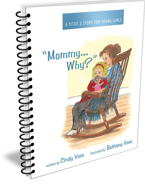 """Mommy,...Why?"" A Titus 2 Story for Young Girls Ebook"