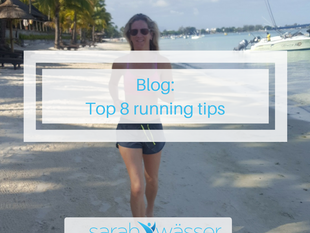 On your marks, get set, go... My 8 Top Running Tips