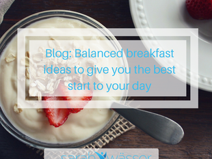 Get the best start to your day with these balanced breakfast ideas